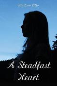 A Steadfast Heart