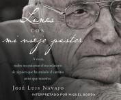 Lunes Con Mi Viejo Pastor (Mondays Wilth My Old Pastor) [Spanish] [Audio]