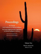 Proceedings of the Thirtieth AAAI Conference on Artificial Intelligence and the Twenty-Eighth Innovative Applications of Artificial Intelligence Conference Volume Two