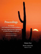 Proceedings of the Thirtieth AAAI Conference on Artificial Intelligence and the Twenty-Eighth Innovative Applications of Artificial Intelligence Conference Volume Four