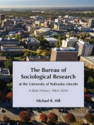 The Bureau of Sociological Research at the University of Nebraska-Lincoln