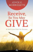 Receive, So You May Give