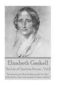 Elizabeth Gaskell - The Life of Charlotte Bronte - Vol II