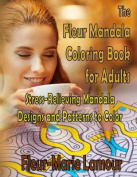 The Fleur Mandala Coloring Book for Adults