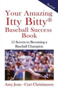 Your Amazing Itty Bitty Baseball Success Book