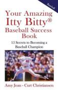 Your Amazing Itty Bitty Baseball Success Book