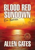 Blood Red Sundown: Evil Begins