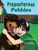 Preposterous Pebbles