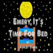 Emery, It's Time for Bed