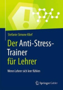 Der Anti-Stress-Trainer Fur Lehrer [GER]