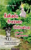 Kakadu Fressen Chihuahua - Oder Der Snookermord [GER]