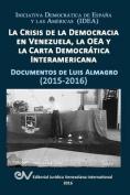 La Crisis de La Democracia En Venezuela, La Oea y La Carta Democratica Interamericana [Spanish]