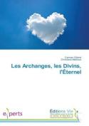 Les Archanges, Les Divins, L'Eternel  [FRE]