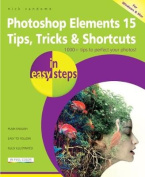 Photoshop Elements 15 Tips Tricks & Shortcuts in Easy Steps