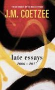 Late Essays: 2006 - 2017