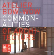 Atelier Bow-Wow - Commonalities of Architecture