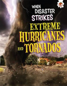 When Disaster Strikes - Extreme Hurricanes and Tornados