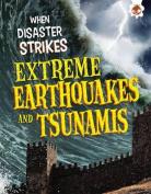 When Disaster Strikes - Extreme Earthquakes and Tsunamis