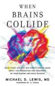 When Brains Collide