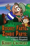 Rocket Farts, Zombie Parts