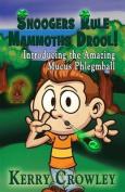 Snoogers Rule, Mammoths Drool!