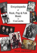Encyclopedia of Rock, Pop & Folk Music in Canada