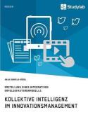 Kollektive Intelligenz Im Innovationsmanagement [GER]