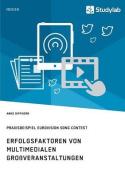 Erfolgsfaktoren Von Multimedialen Grossveranstaltungen. Praxisbeispiel Eurovision Song Contest [GER]
