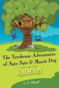 The Treehouse Adventures of Nate-Nate and Maxi Dog