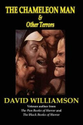 The Chameleon Man & Other Terrors