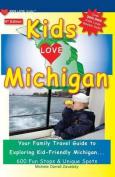 Kids Love Michigan, 6th Edition