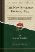 The New England Farmer, 1854, Vol. 6