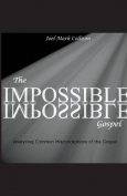 The Impossible Gospel