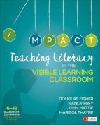 Teaching Literacy in the Visible Learning Classroom, Grades 6-12