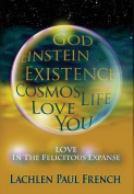 God, Einstein, Existence, Cosmos, Life, Love, You