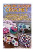 African Flower Crochet