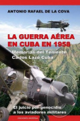 La Guerra Aerea En Cuba En 1958. [Large Print] [Spanish]