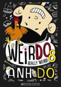 Weirdo: #8 Really Weird!
