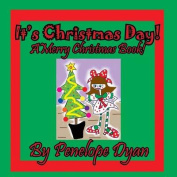 It's Christmas Day! a Merry Christmas Book [Large Print]