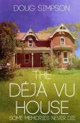 The Deja Vu House