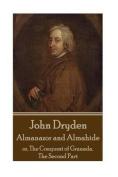 John Dryden - Almanazor and Almahide - Volume 2