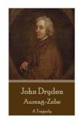 John Dryden - Aureng-Zebe