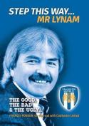 Step This Way... MR Lynam
