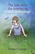 The Lady with the Interest in Dental Technology