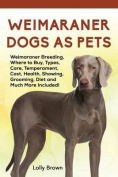 Weimaraner Dogs as Pets