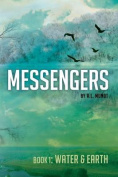 Messengers: Water and Earth