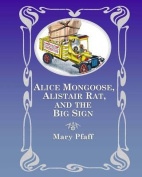 Alice Mongoose, Alistair Rat, and the Big Sign
