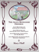The Alice Mongoose Omnibus