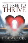 Set Free to Thrive