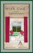 With God... Through an Irish Window